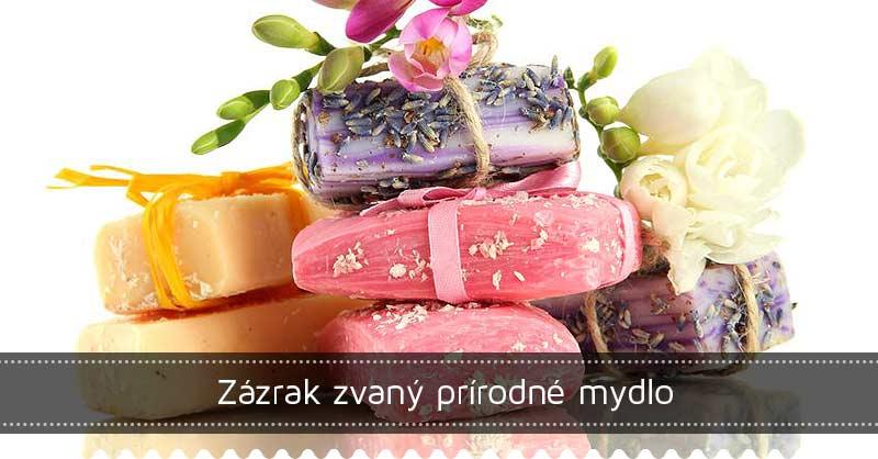 Zázrak zvaný prírodné mydlo