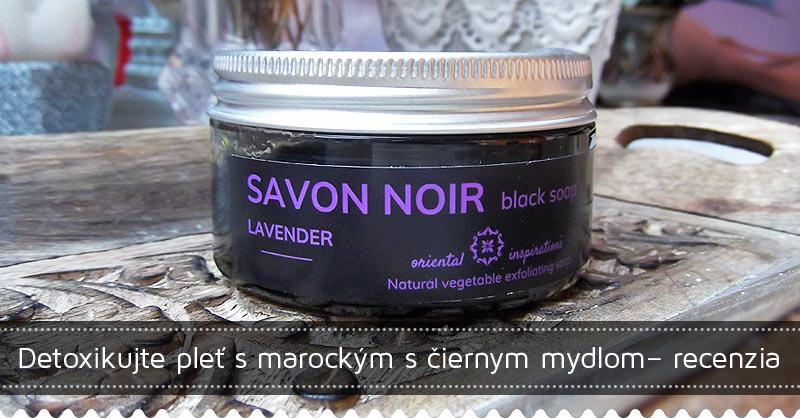 Detoxikujte pleť s marockým s čiernym mydlom– recenzia