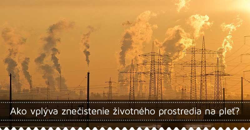 Ako vplýva znečistenie životného prostredia na pleť?