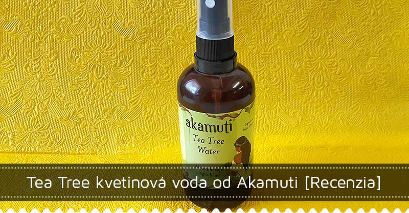 Tea tree kvetinová voda Akamuti recenzia